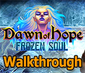 dawn of hope: the frozen soul walkthrough