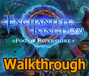 Enchanted Kingdom: Fog of Rivershire Collector's Edition Walkthrough game feature image