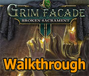 grim facade: broken sacrament collector's edition walkthrough