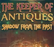 The Keeper of Antiques: Shadows From the Past Collector's Edition game feature image