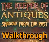 The Keeper of Antiques: Shadows From the Past Collector's Edition Walkthrough game feature image