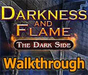 darkness and flame: the dark side collector's edition walkthrough