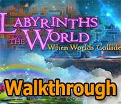 Labyrinths of the World: When Worlds Collide Collector's Edition Walkthrough game feature image