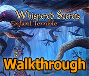 whispered secrets: enfant terrible collector's edition walkthrough