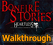 bonfire stories: heartless collector's edition walkthrough