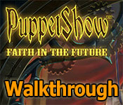 PuppetShow: Faith in the Future Collector's Edition Walkthrough