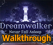 dreamwalker: never fall asleep collector's edition walkthrough