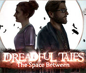 Dreadful Tales: The Space Between Walkthrough