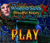 Whispered Secrets: Dreadful Beauty Walkthrough
